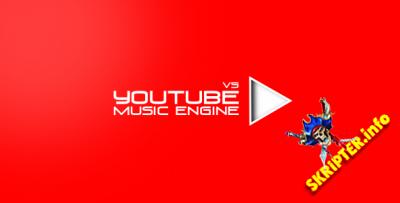 Youtube Music Engine v5.7.2 Rus