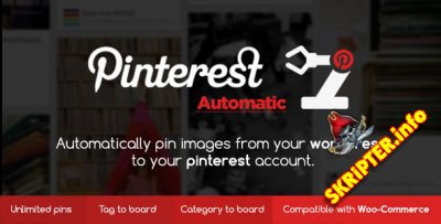 Pinterest Automatic Pin v4.13.0 Nulled - автоматизация действий в Pinterest для WordPress