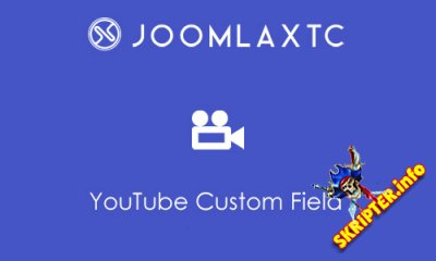 JXTC YouTube Custom Field v1.0.0 - встраивание видео YouTube на Joomla
