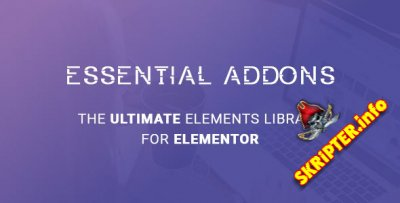 Essential Addons for Elementor v3.6.0 Nulled - аддоны для Elementor Pro