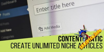 Contentomatic v1.0.2 Nulled - генератор контента для WordPress