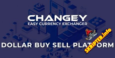 Changey v1.2 Nulled - интернет-платформа для покупки и продажи долларов
