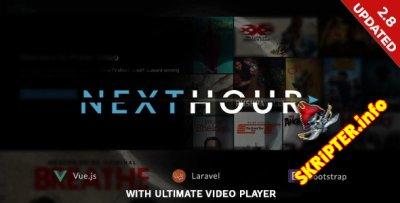 Next Hour v2.8 Nulled - скрипт видео портала