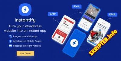 Instantify v2.6 Nulled - PWA, Google AMP и Facebook IA для WordPress